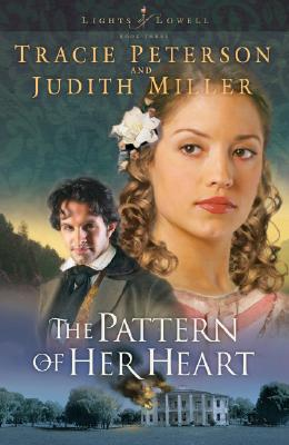 The Pattern of Her Heart By Peterson, Tracie/ Miller, Judith