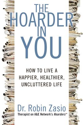 The Hoarder in You By Zasio, Robin